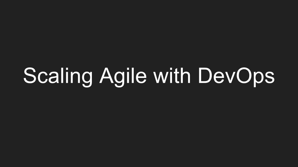 Title slide - Scaling Agile with DevOps